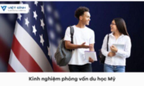 Những kinh nghiệm phỏng vấn du học Mỹ nhất định cần phải nắm!